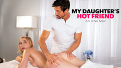 MyDaughtersHotFriend – Athena May Gets Happy Ending Massage From Friend's Dad